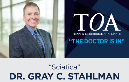 """The Doctor Is In"" with Dr. Gray C. Stahlman - Sciatica"